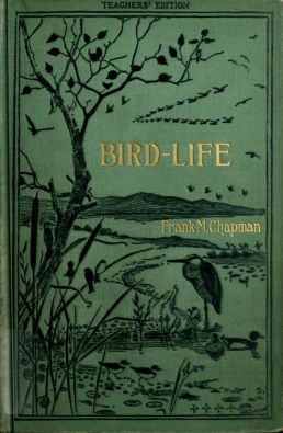 "image of an old copy of the book ""Bird-Life"" by frank chapman - ornithology history publications"